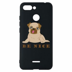 Phone case for Xiaomi Redmi 6 Be nice