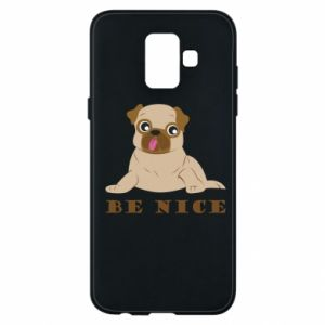 Phone case for Samsung A6 2018 Be nice