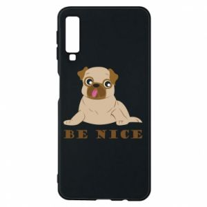 Phone case for Samsung A7 2018 Be nice