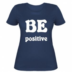 Women's t-shirt BE positive