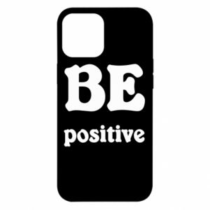 iPhone 12 Pro Max Case BE positive