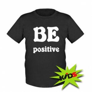 Kids T-shirt BE positive