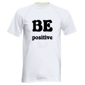 Men's sports t-shirt BE positive