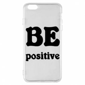 Phone case for iPhone 6 Plus/6S Plus BE positive