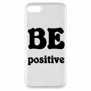 Phone case for iPhone 7 BE positive