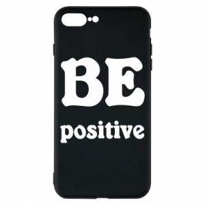 Phone case for iPhone 8 Plus BE positive