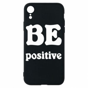 Phone case for iPhone XR BE positive