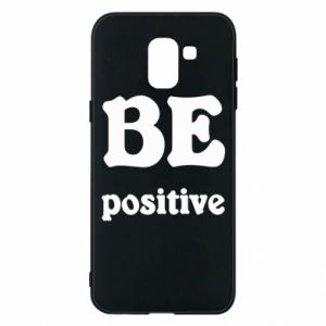 Phone case for Samsung J6 BE positive
