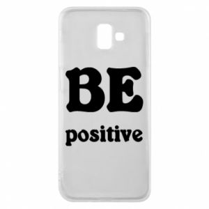 Phone case for Samsung J6 Plus 2018 BE positive