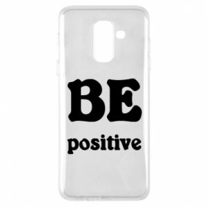Phone case for Samsung A6+ 2018 BE positive