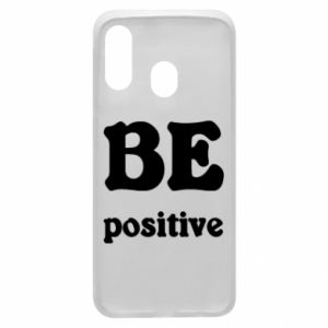 Phone case for Samsung A40 BE positive