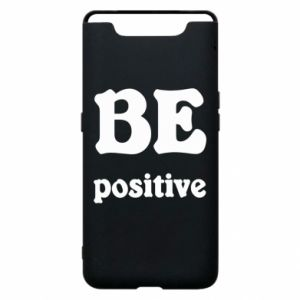 Phone case for Samsung A80 BE positive