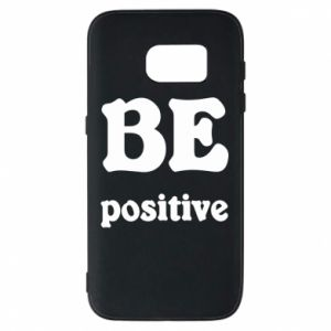 Phone case for Samsung S7 BE positive