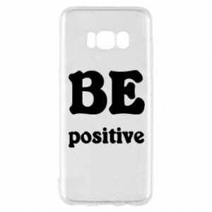 Phone case for Samsung S8 BE positive