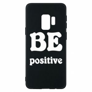 Phone case for Samsung S9 BE positive