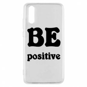 Phone case for Huawei P20 BE positive