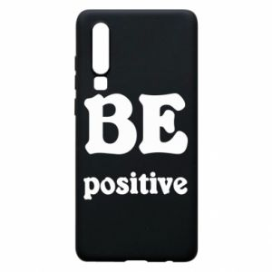 Phone case for Huawei P30 BE positive