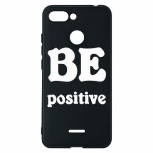 Phone case for Xiaomi Redmi 6 BE positive
