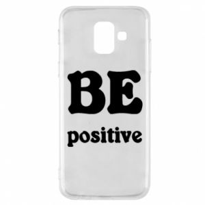 Phone case for Samsung A6 2018 BE positive