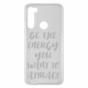 Etui na Xiaomi Redmi Note 8 Be the energy you want to attract