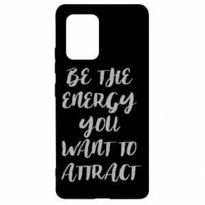 Etui na Samsung S10 Lite Be the energy you want to attract