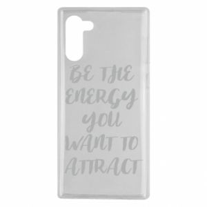 Etui na Samsung Note 10 Be the energy you want to attract