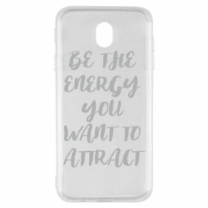 Etui na Samsung J7 2017 Be the energy you want to attract