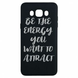 Etui na Samsung J7 2016 Be the energy you want to attract