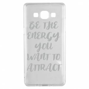 Etui na Samsung A5 2015 Be the energy you want to attract