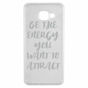 Etui na Samsung A3 2016 Be the energy you want to attract