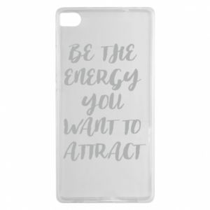 Etui na Huawei P8 Be the energy you want to attract