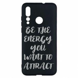 Etui na Huawei Nova 4 Be the energy you want to attract