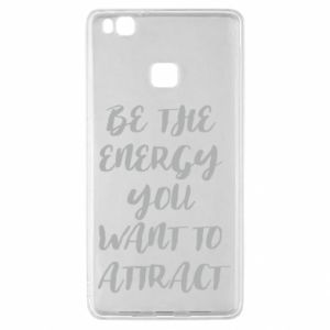 Etui na Huawei P9 Lite Be the energy you want to attract