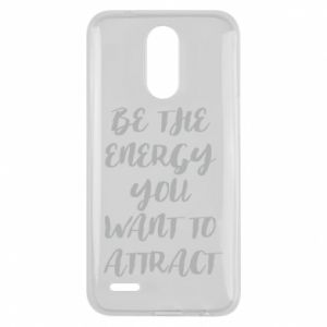 Etui na Lg K10 2017 Be the energy you want to attract