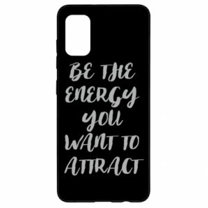 Etui na Samsung A41 Be the energy you want to attract