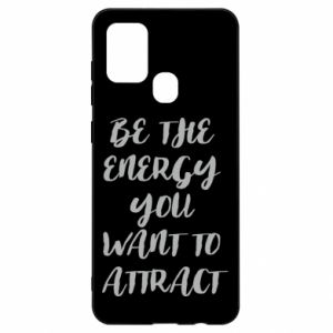 Etui na Samsung A21s Be the energy you want to attract