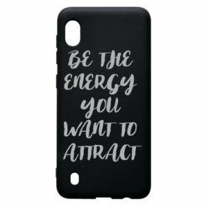 Etui na Samsung A10 Be the energy you want to attract