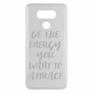 Etui na LG G6 Be the energy you want to attract