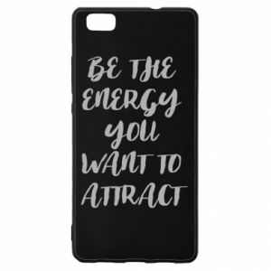 Etui na Huawei P 8 Lite Be the energy you want to attract