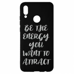 Etui na Huawei P Smart 2019 Be the energy you want to attract