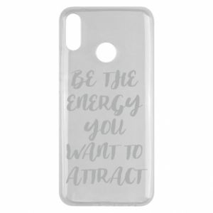 Etui na Huawei Y9 2019 Be the energy you want to attract