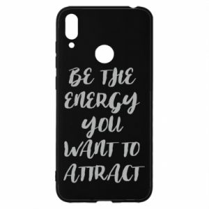 Etui na Huawei Y7 2019 Be the energy you want to attract