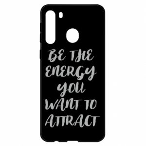 Etui na Samsung A21 Be the energy you want to attract