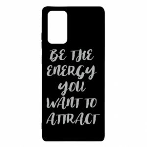 Etui na Samsung Note 20 Be the energy you want to attract