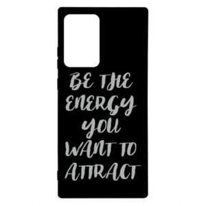Etui na Samsung Note 20 Ultra Be the energy you want to attract