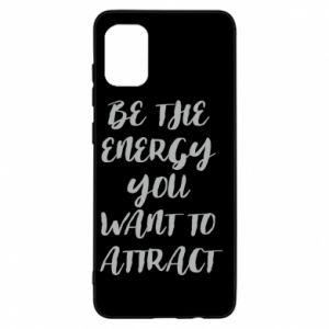 Etui na Samsung A31 Be the energy you want to attract