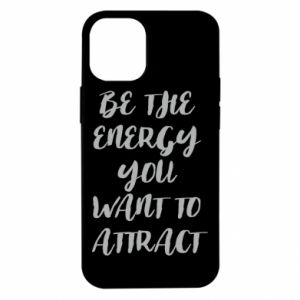 Etui na iPhone 12 Mini Be the energy you want to attract