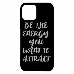 Etui na iPhone 12/12 Pro Be the energy you want to attract