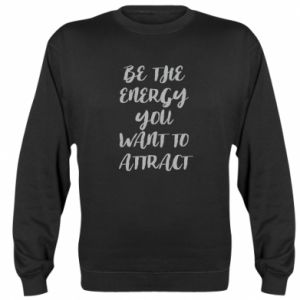 Bluza (raglan) Be the energy you want to attract