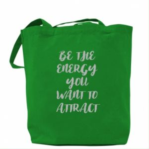 Torba Be the energy you want to attract